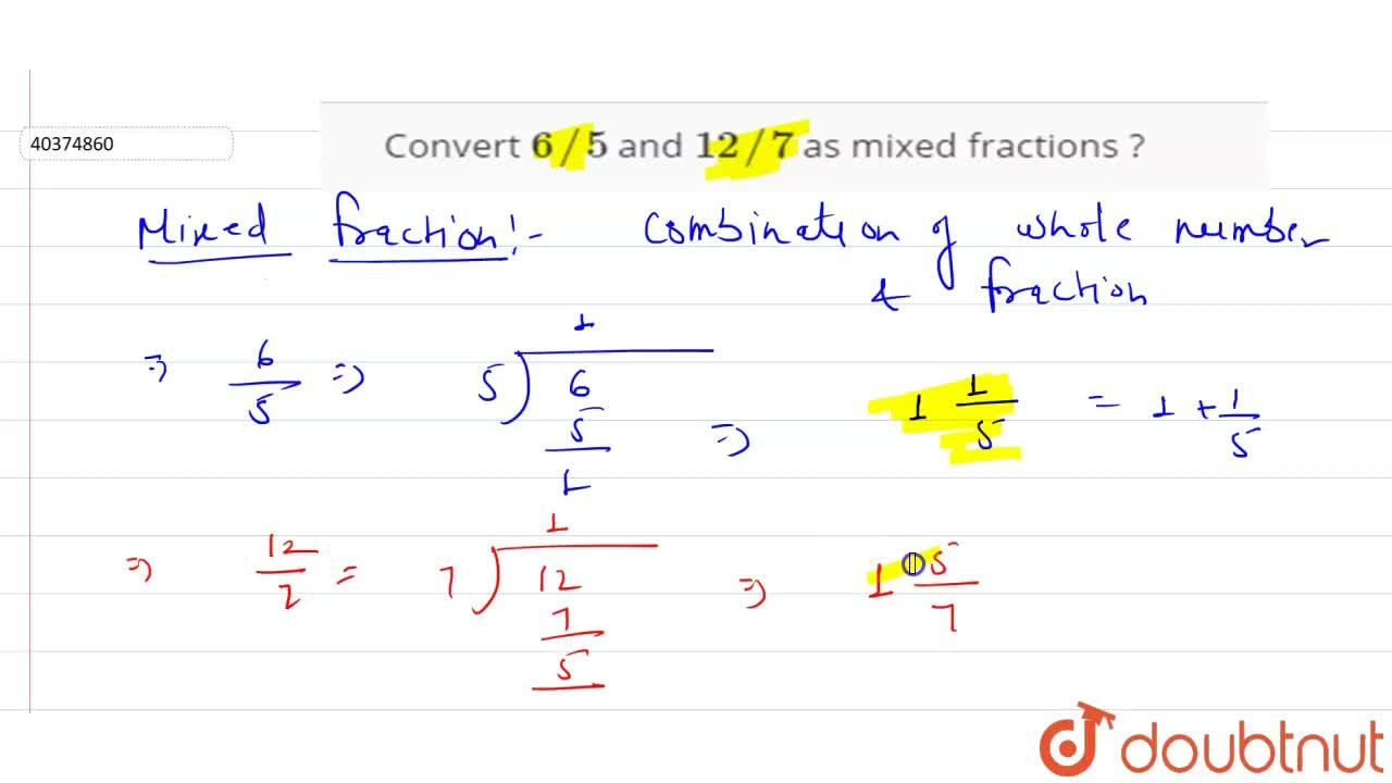 Solution for Convert 6,,5 and 12,,7 as mixed fractions ?