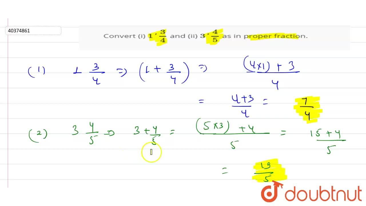 Solution for Convert (i) 1'3,4 and (ii) 3'4,5 as improper f