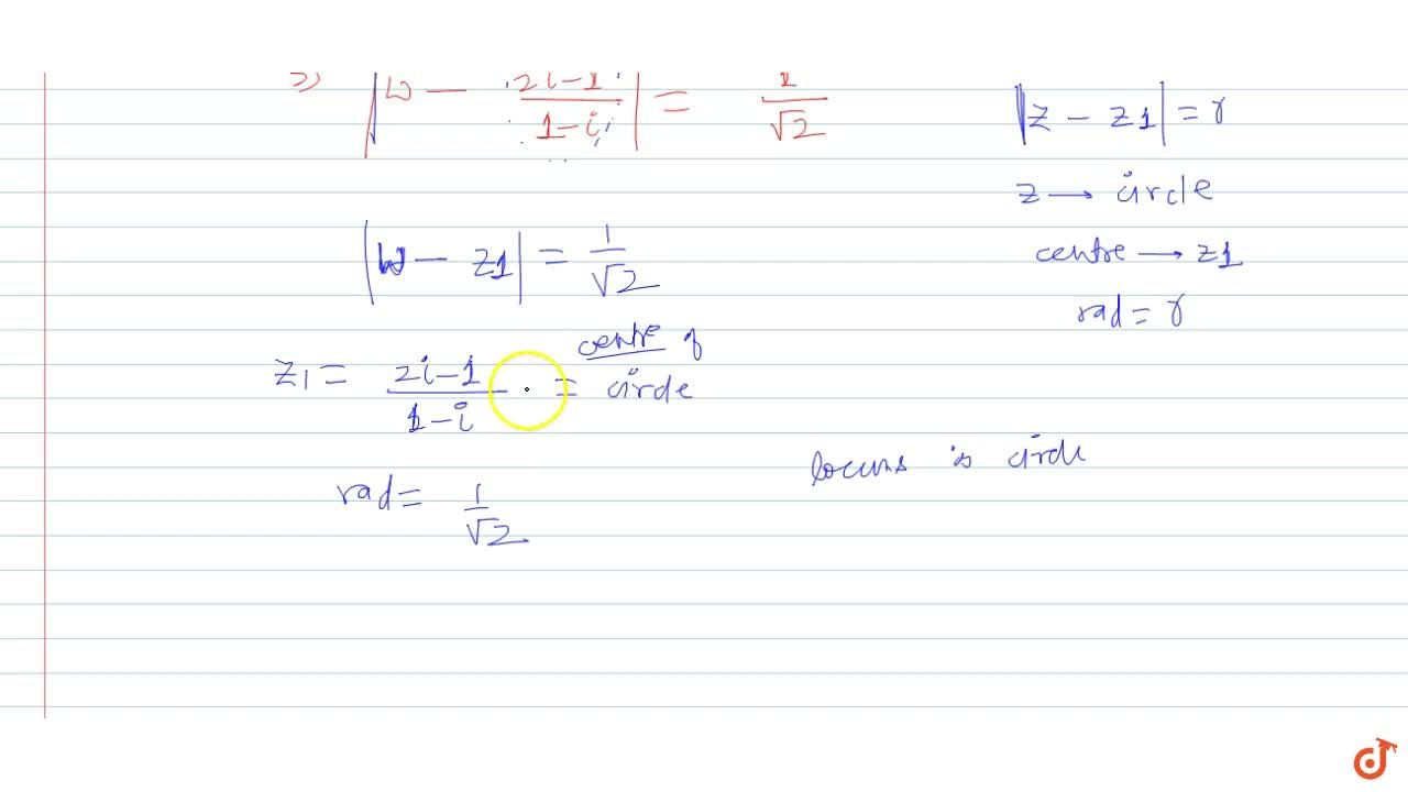 If complex number z lies on the curve |z - (- 1+ i)| = 1, then find the locus of the complex number  w =(z+i),(1-i), i =sqrt-1.