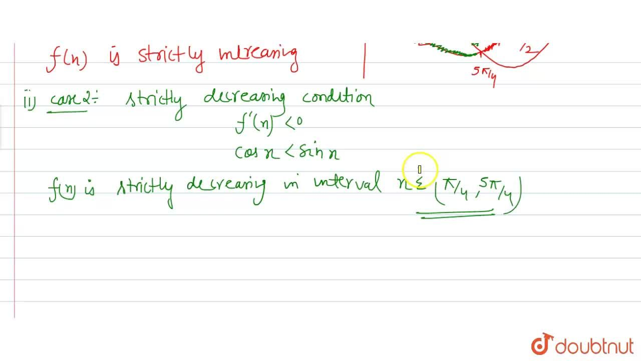 Find the intervals in which the function f(x) = sin x +cos x,x in [0, 2pi] is  <br> (i) strictly increasing, (ii) strictly decreasing.