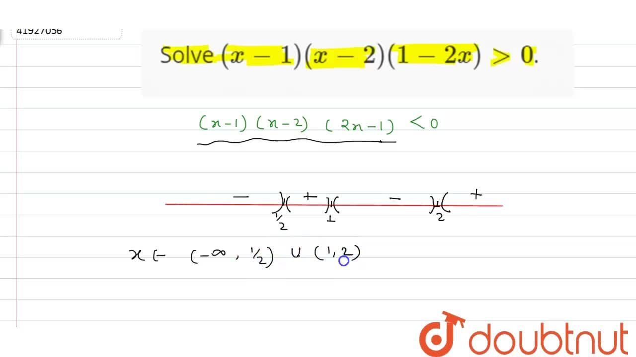 Solution for Solve (x-1)(x-2)(1-2x) gt 0.