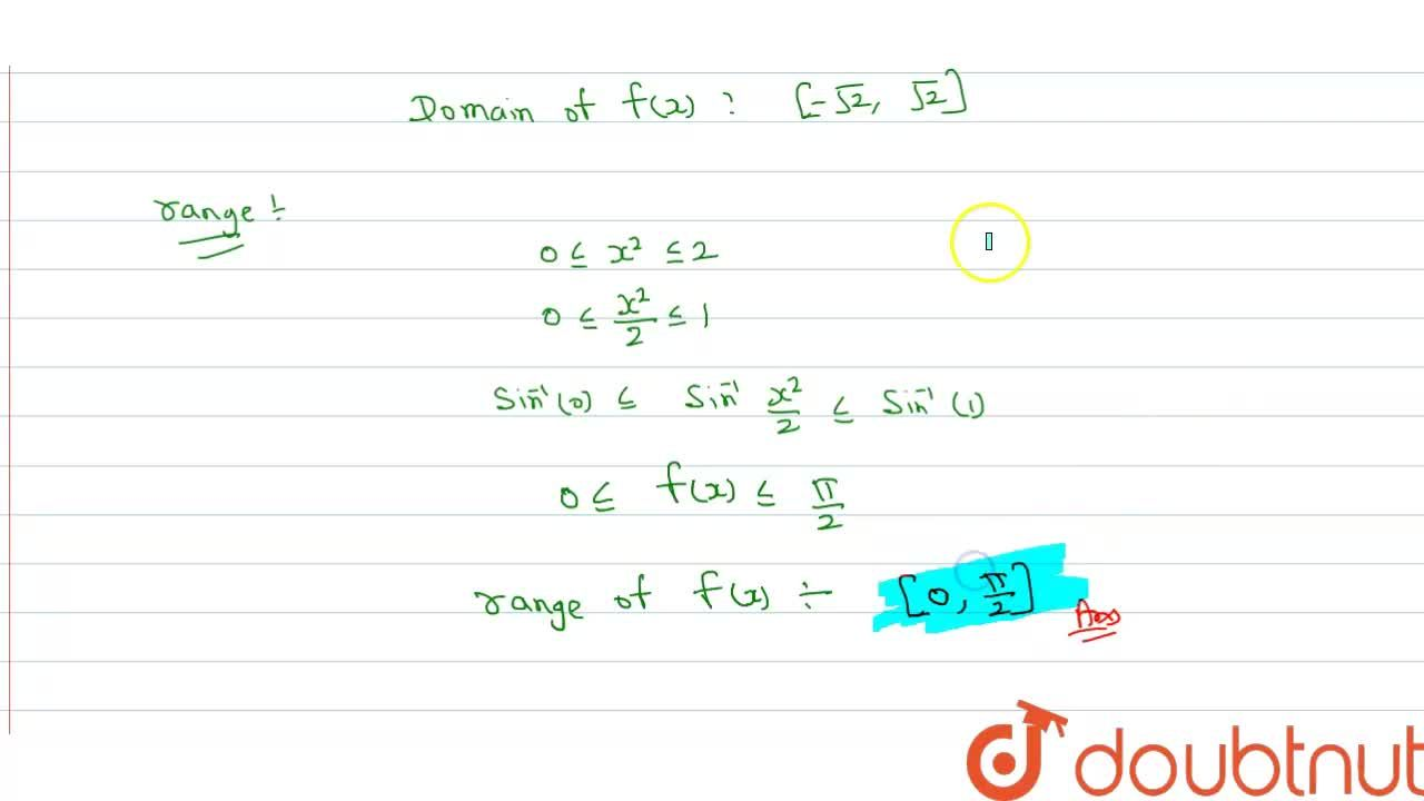 "Find the domain and range of the function f(x)=""sin""^(-1)(x^(2)),(2)"