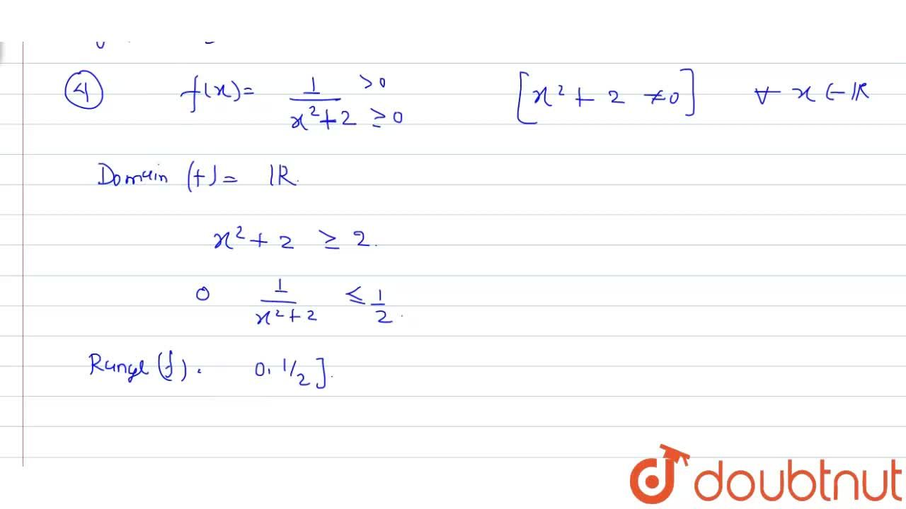 Solution for Find the domain and range of the following  functi