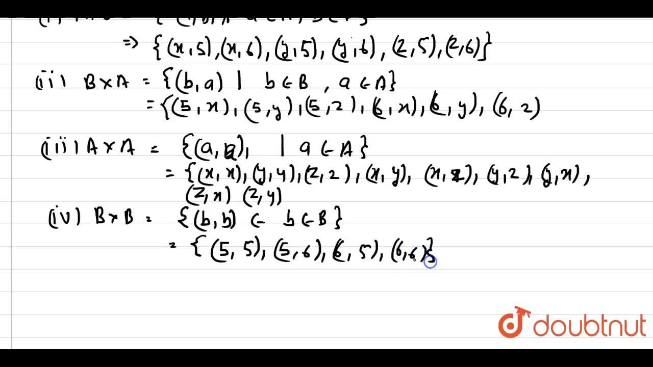 Solution for If A ={x,y,z} and B={5,6}, then represent each of