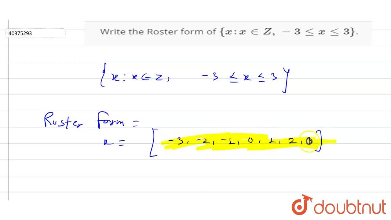 Solution for Write the Roster form of {x : x in Z, -3 le x le