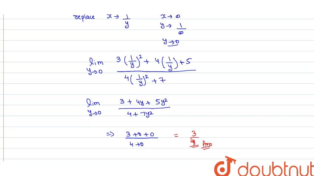 Solution for Evaluate lim_(x rarr oo) (3x^(2)+4x+5),(4x^(2)+7)