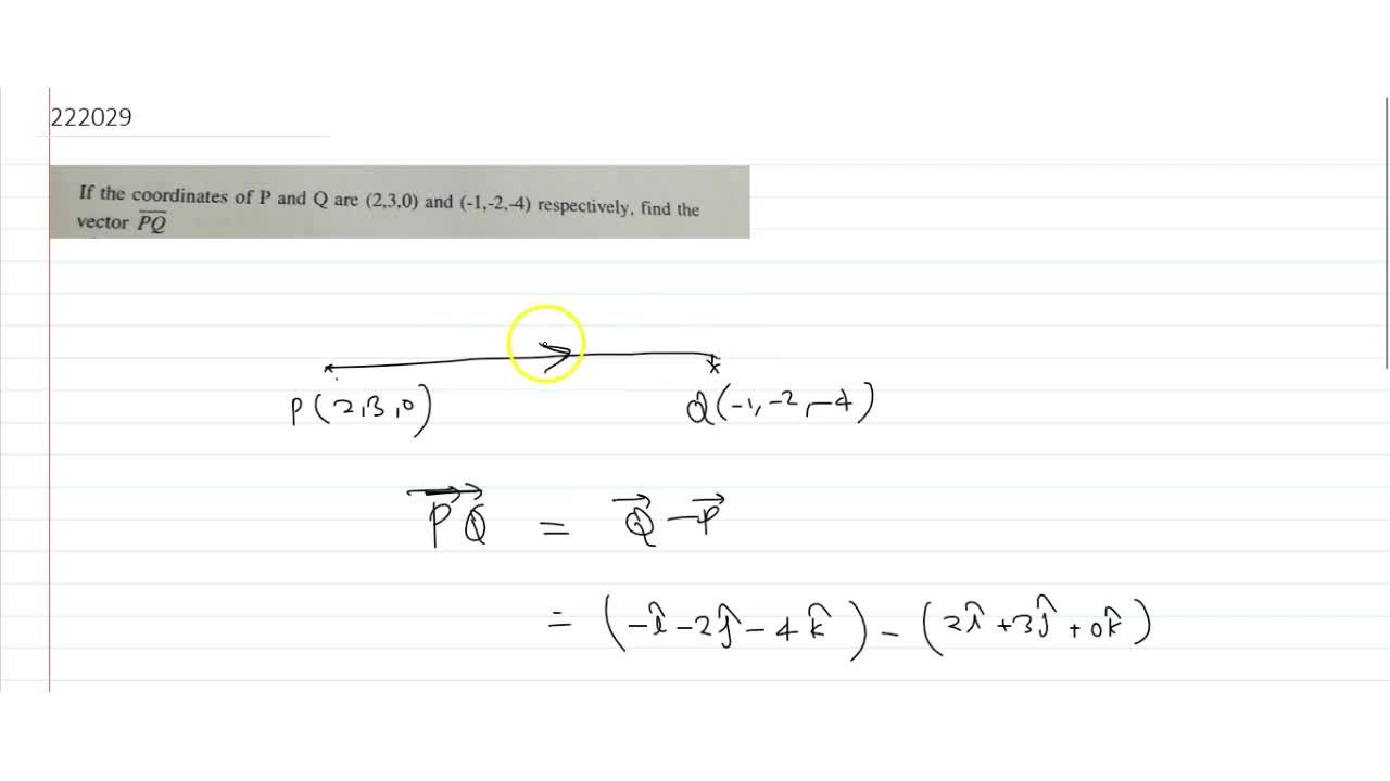 Solution for If the coordinates of P and Q are (2,3,0) an