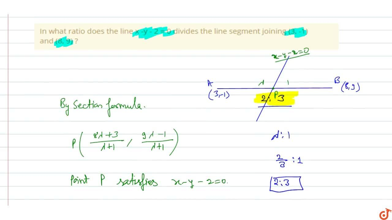 Solution for In what ratio does the line x -y - 2 = 0 divides t
