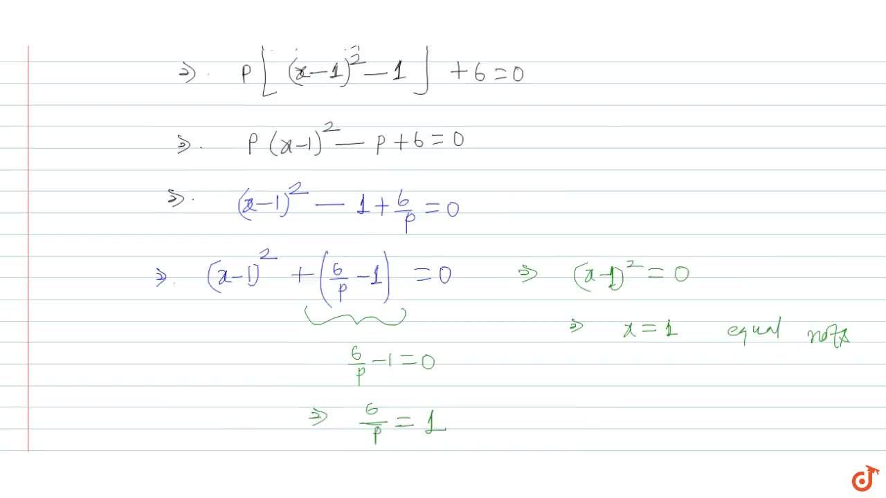 Solution for Find the value of p for which the roots of the equ