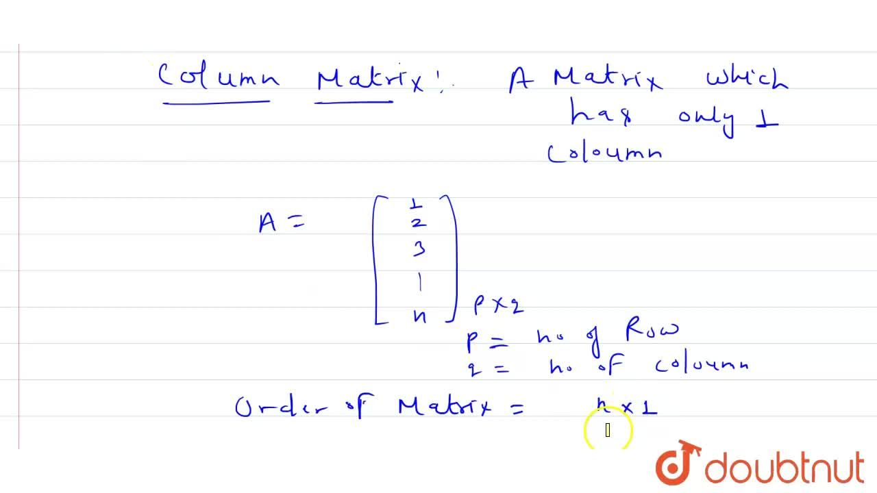 Solution for The order of column matrix containing n rows is __