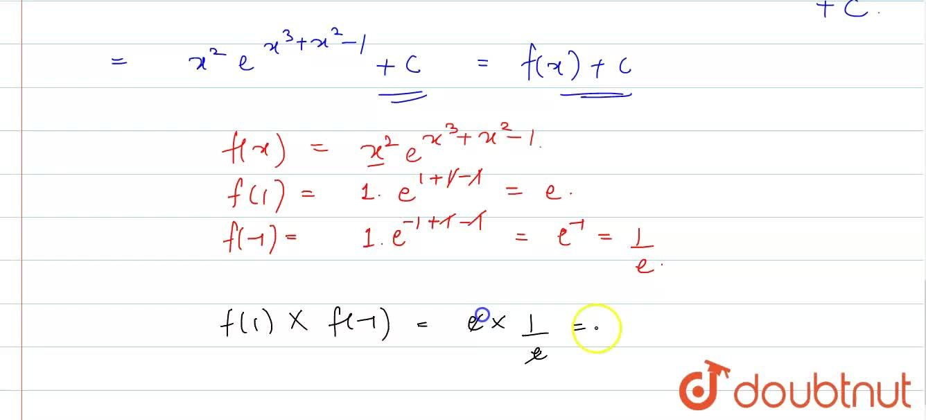 """Solution for """"If """" int e^(x^(3)+x^(2)-1)(3x^(4)+2x^(3)+2x)dx=f"""