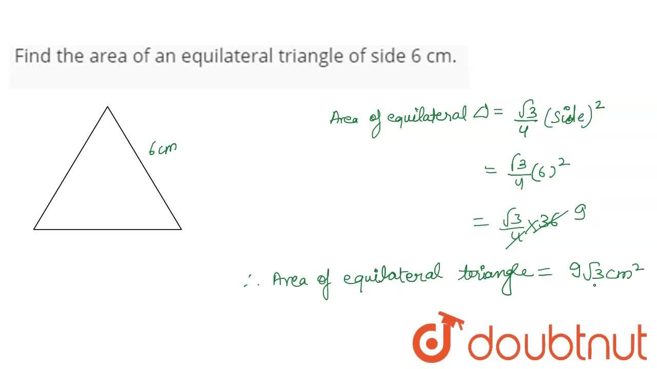 Solution for Find the area  of an equilateral triangle of side