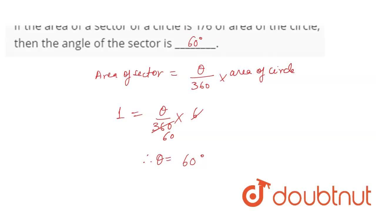 Solution for If the area of a sector of a circle is 1,6 of area