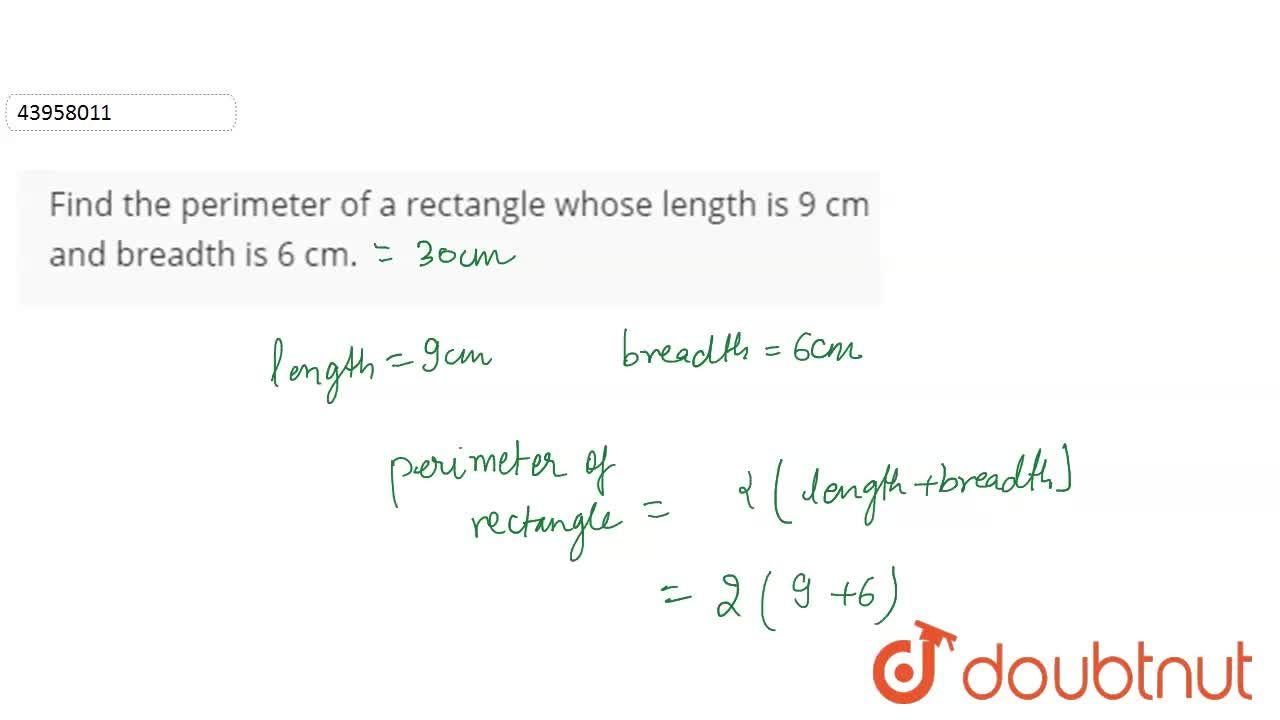 Find the perimeter of a rectangle whose length is 9 cm and breadth is 6 cm.
