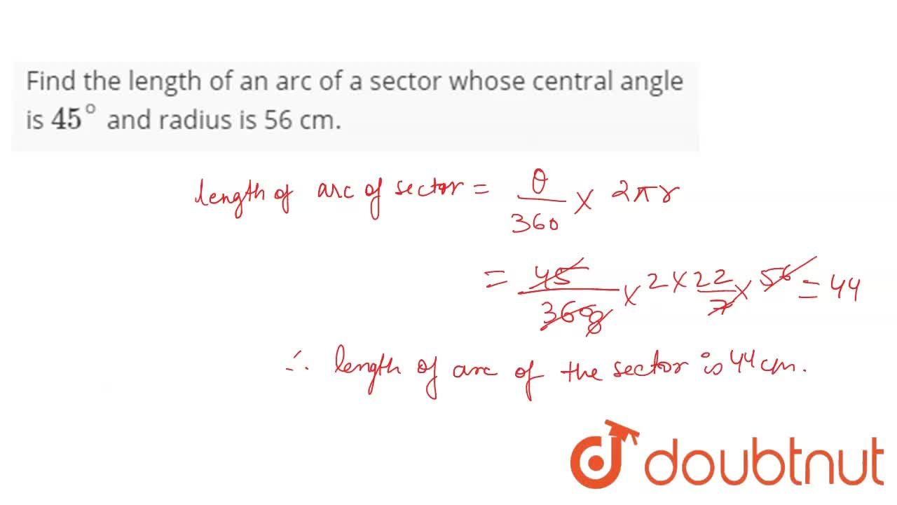 Solution for Find the length of an arc of a sector whose centra