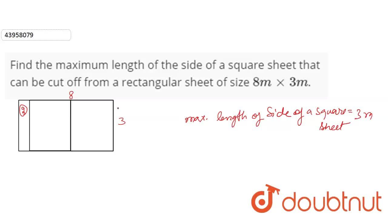 Solution for Find the maximum length of the side of a square sh