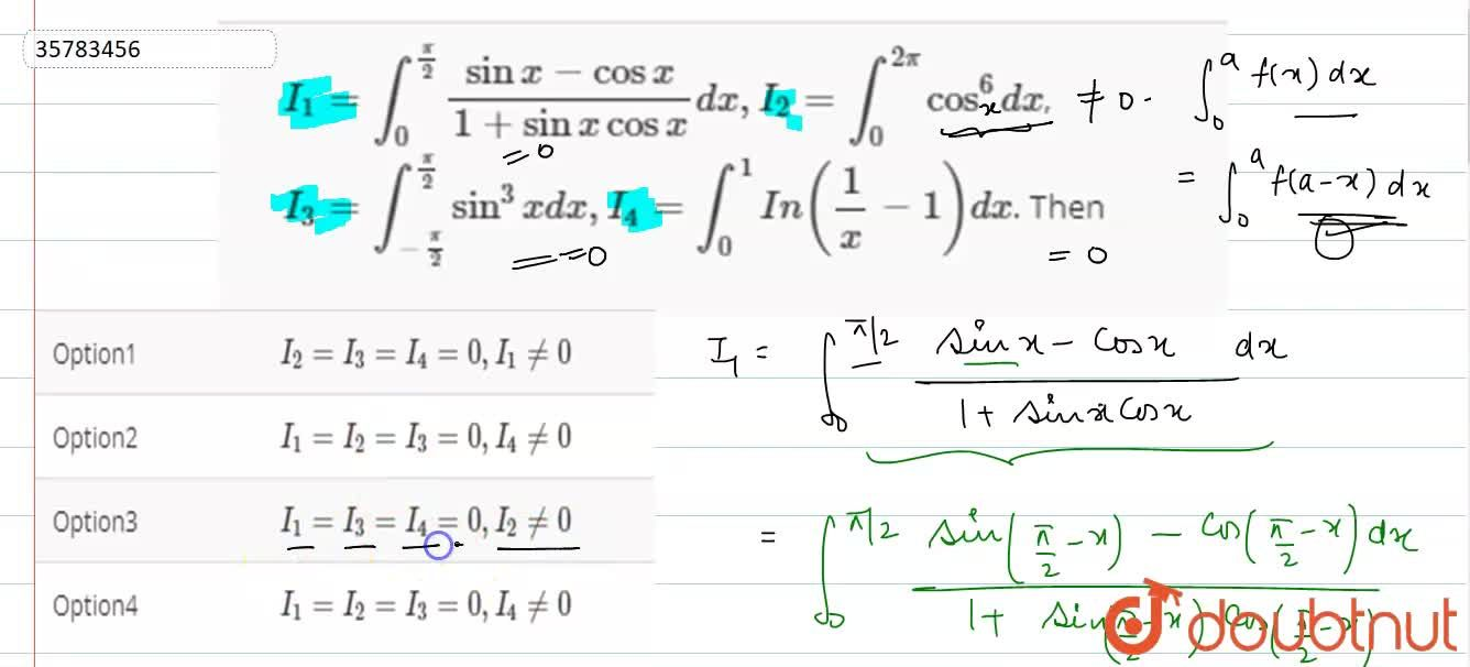 Solution for I_(1)=int_(0)^((pi),2)(sinx-cosx),(1+sinxcosx)dx,