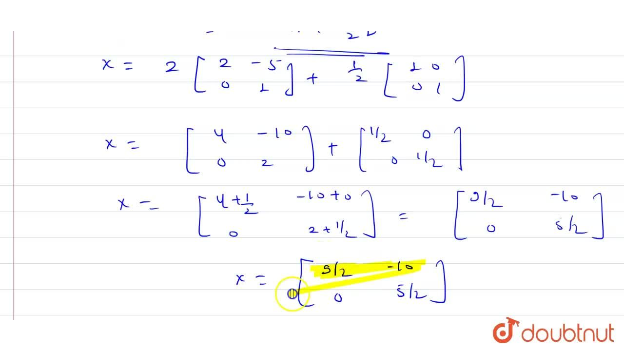 """Solution for If A= [{:(2, -5), (0, 1):}]"""" and I"""" = [{:(1, 0),"""