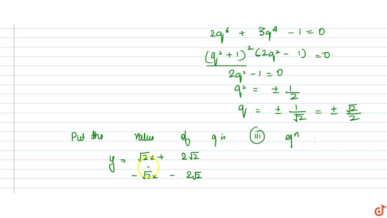 Determine the equation of straight line which is tangent at one point and normal at any point of the curve x=3t^2 , y=2t^3