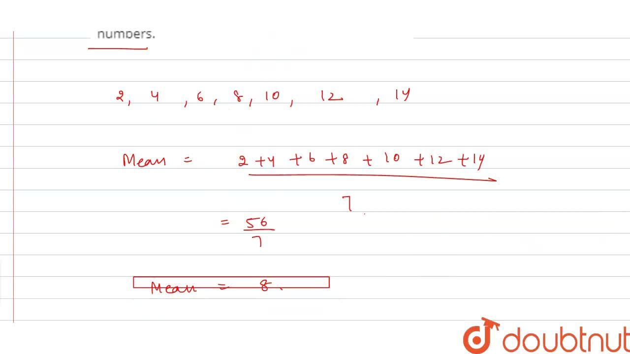 Solution for Find the mean of the first seven natural even numb