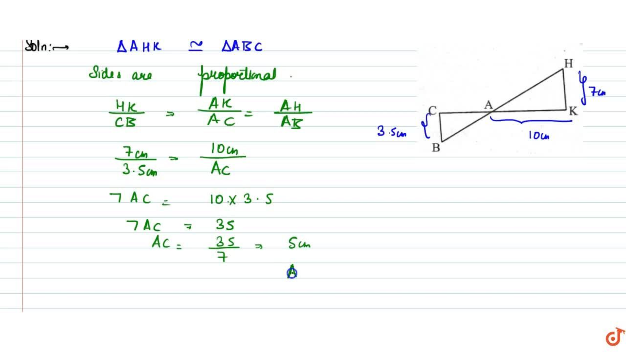 In Fig. 2, Delta AHK is similar to Delta ABC. If AK = 10 cm, BC = 3.5 cm and HK = 7 cm, find AC. -