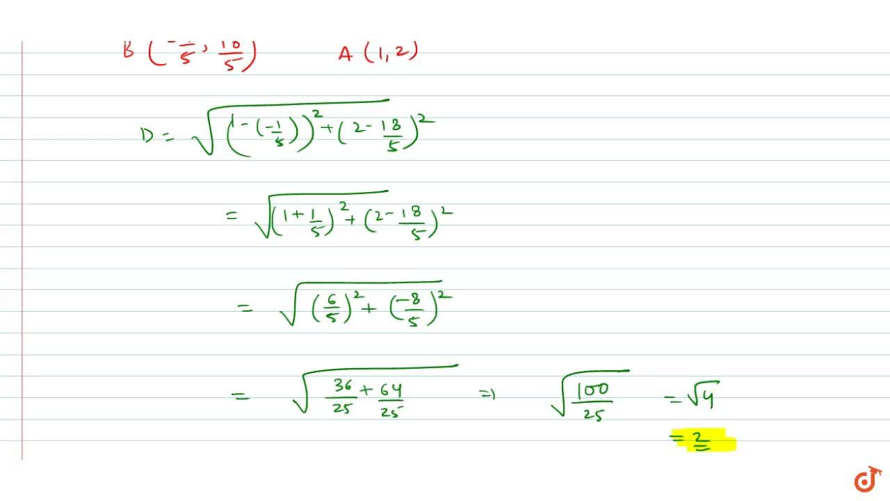 The distance of (1, 2) from the line 3x - 4y + 15, =0 is  measured parallel to the line 4x + 3y = 0 is