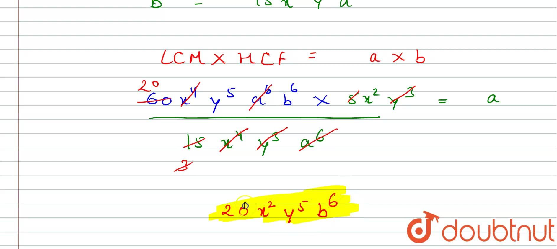 Solution for The LCM and HCF of two monomials is 60x^(4) y^(5)