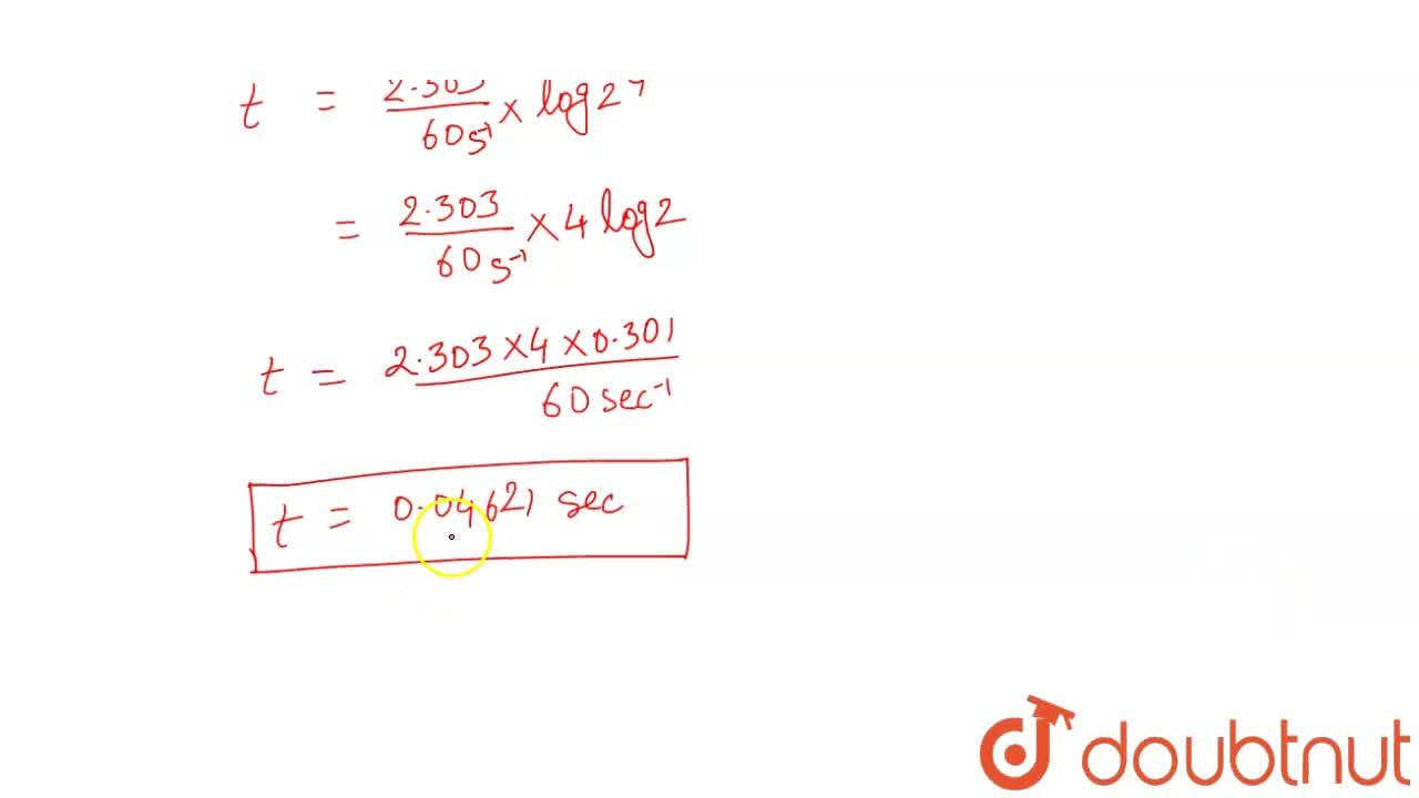 Solution for The rate constant for a first order reaction is 6