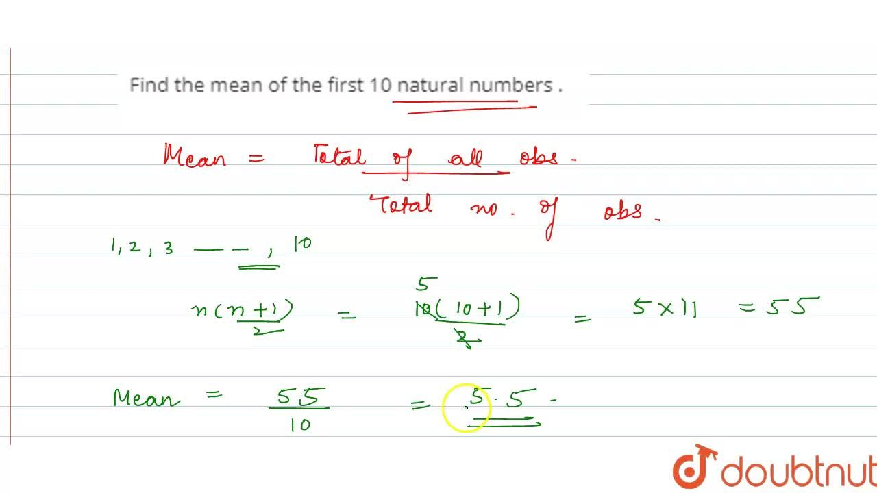 Solution for Find the mean of the first 10 natural numbers .