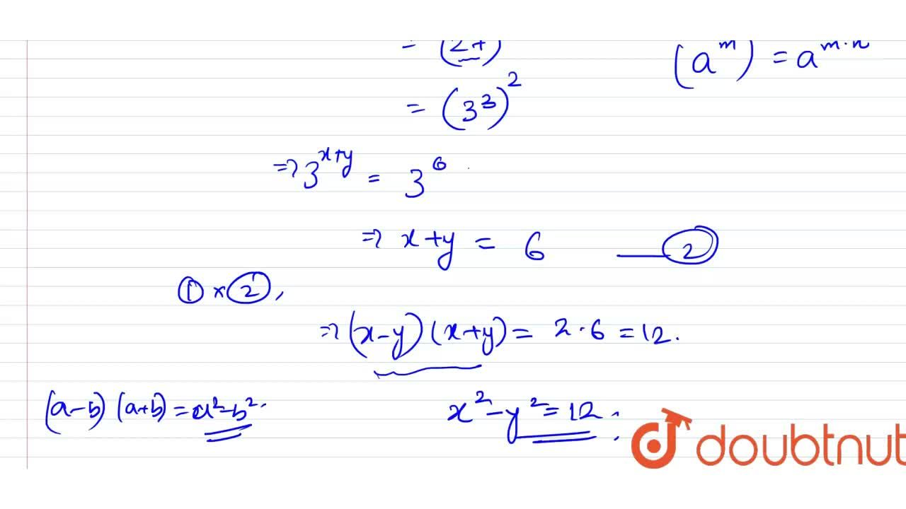 Solution for If 6^(x-y)=36 and 3^(x+y)=729, then find x^(2