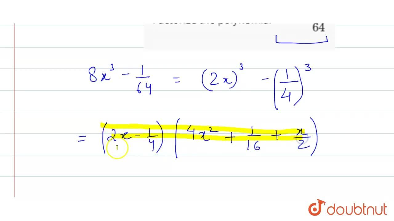 Solution for Factorize the polynomial 8x^(3) - (1),(64)