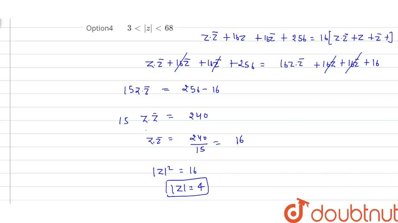 Solution for Let z be a complex number satisfying  z+16 =4 z