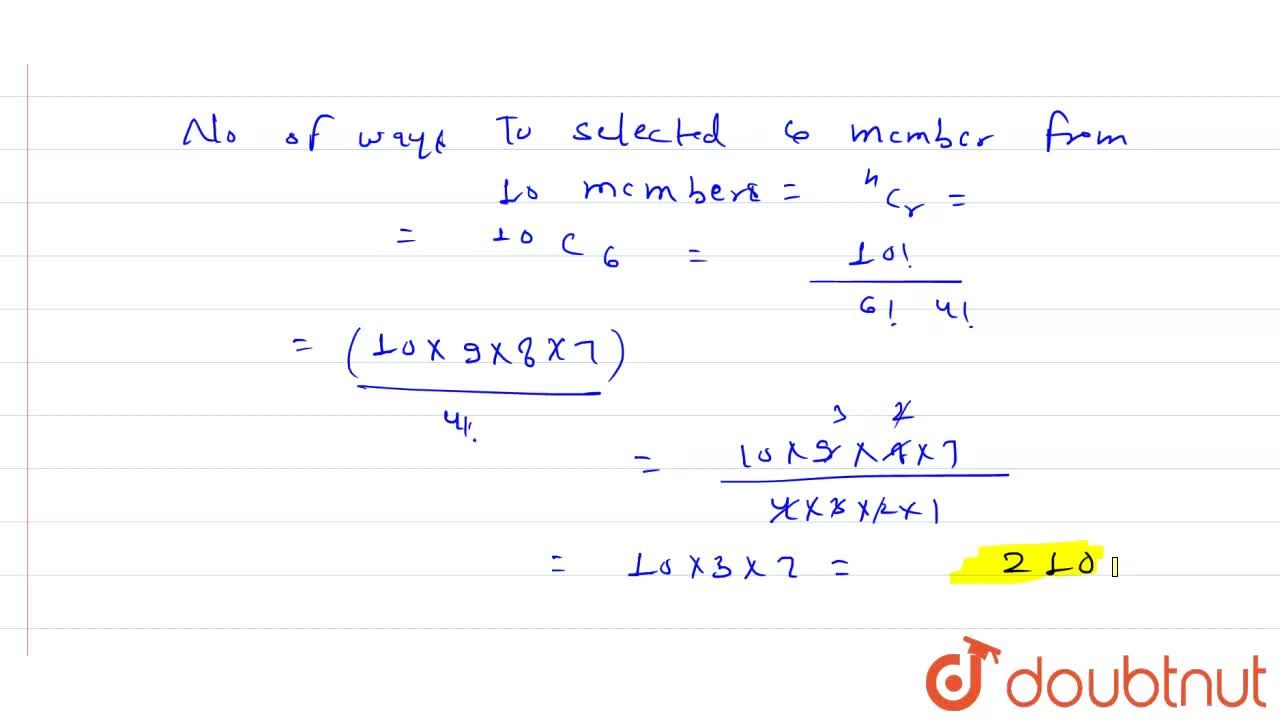 Solution for In how many ways can 6 members the selected from a