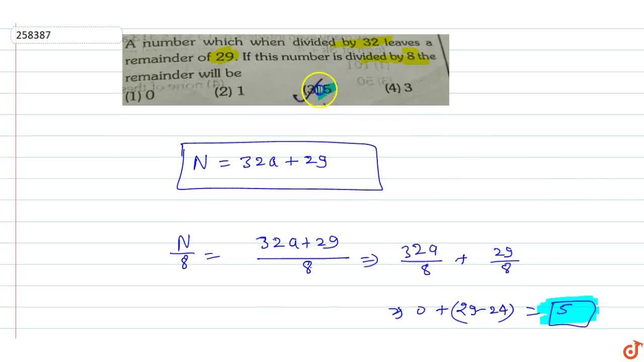 Solution for A number which when 'divided by 32 leaves a remain