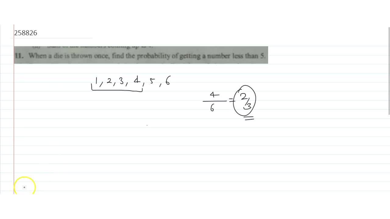 Solution for When a die is thrown once, find the probability of