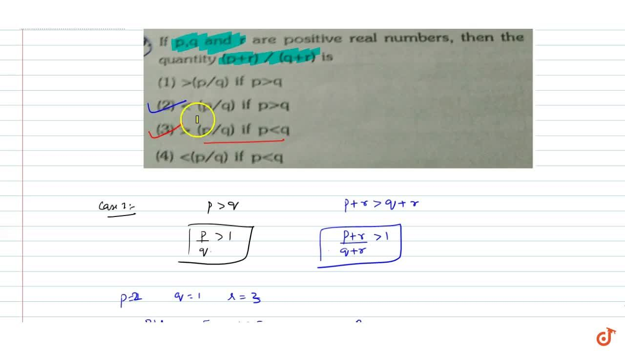If p and r are positive real numbers, then the quantity (p+r),(q+r) is