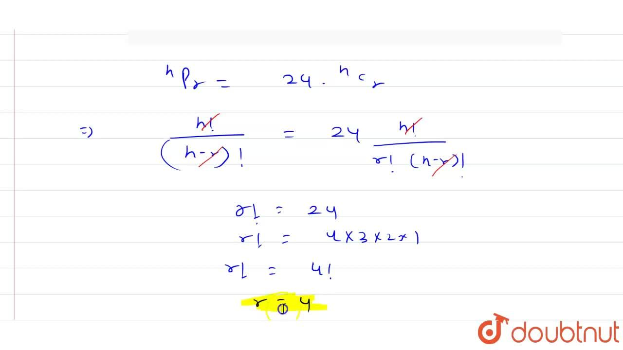 Solution for If .^(n)P_(r)=24.^(n)C_(r) then r= _______