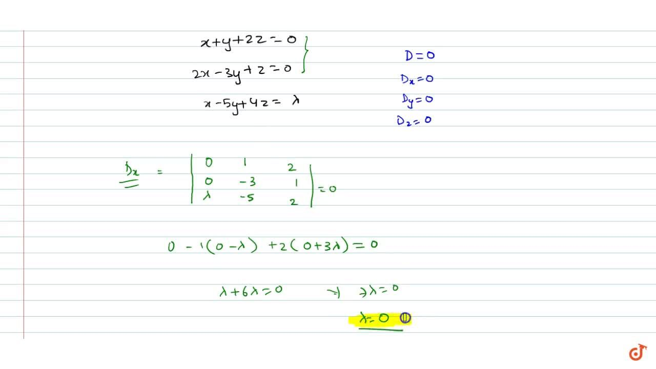 Solution for  If the system of equations x+y+2z=0,2x-3y+z=0,x-