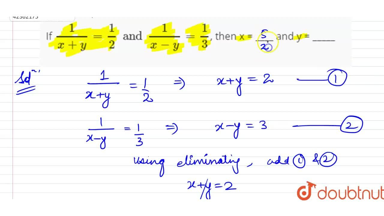 Solution for If (1),(x + y) = (1),(2) and (1),(x -y) = (1),(3)