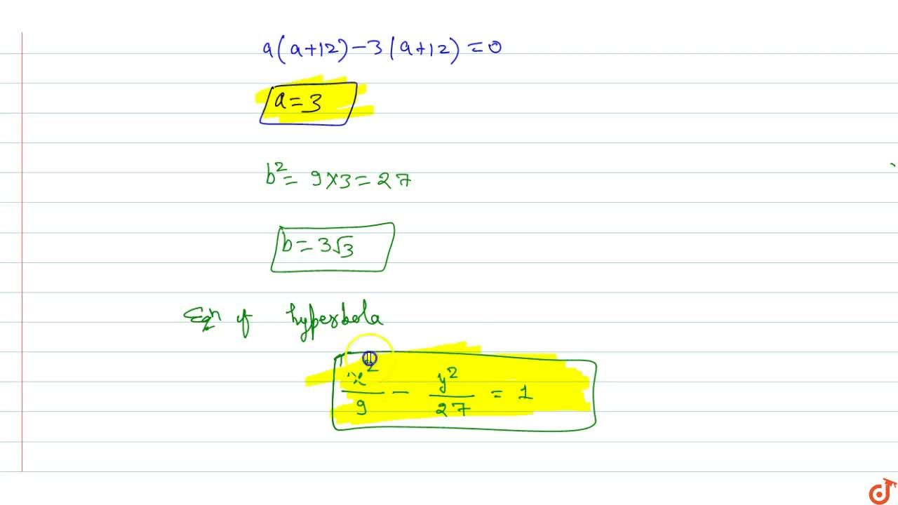 Solution for Find the equation of the hyperbola whose axes (tra
