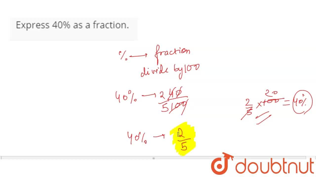 Solution for Express 40% as a fraction.