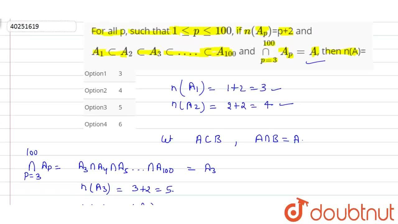 Solution for For all p, such that 1 leple100, if n(A_(p))=p