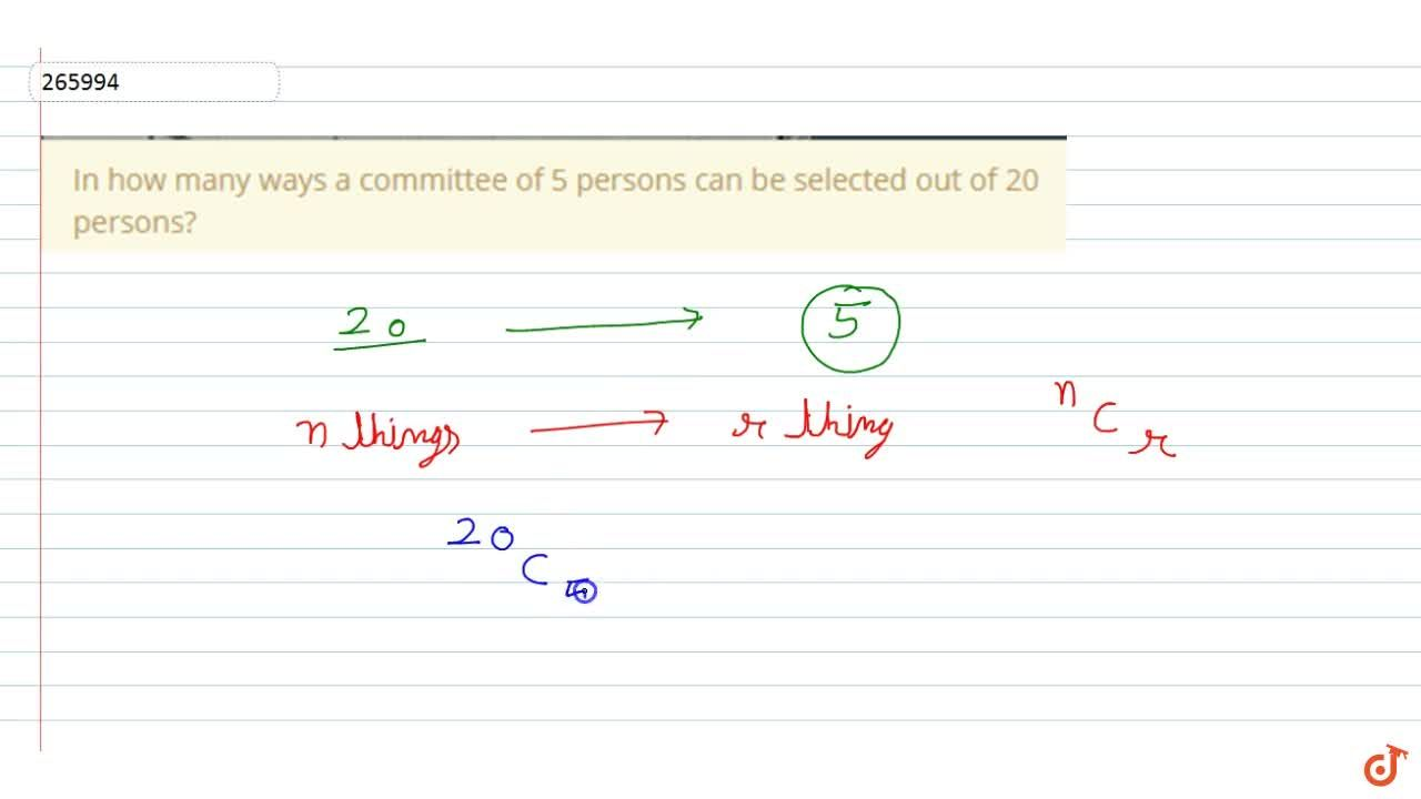 In how many ways a committee of 5 persons can be selected out of 20 persons?