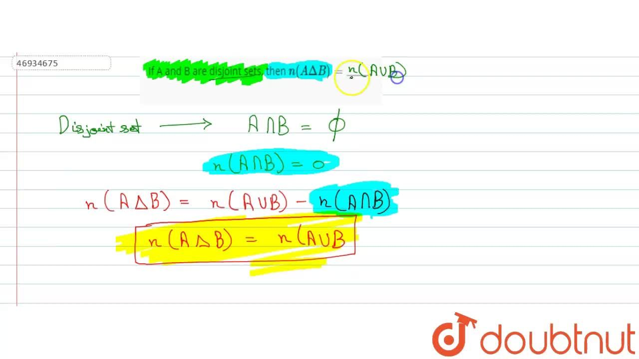 Solution for If A and B are disjoint sets, then n (^^DeltaB) =