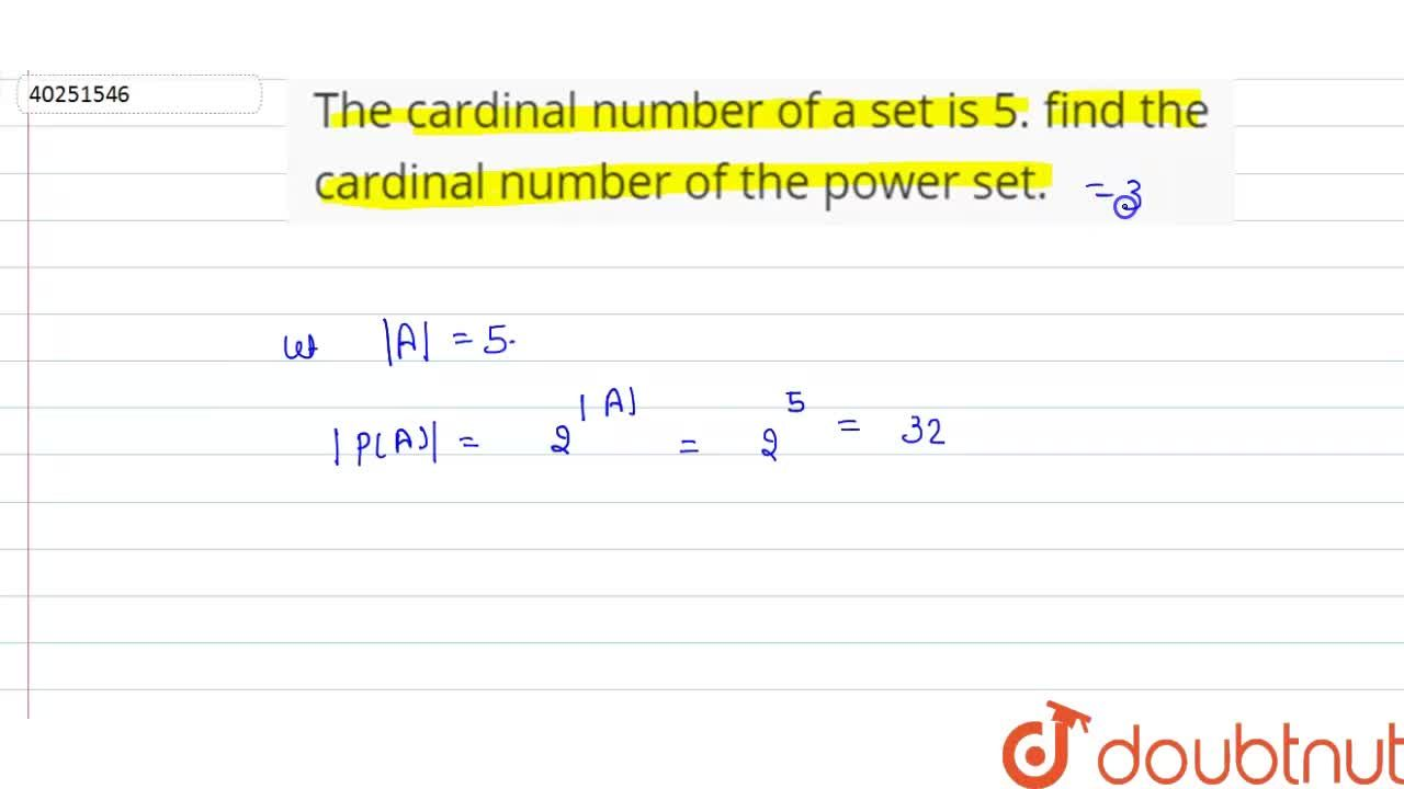 Solution for The cardinal number of a set is 5. find the cardin