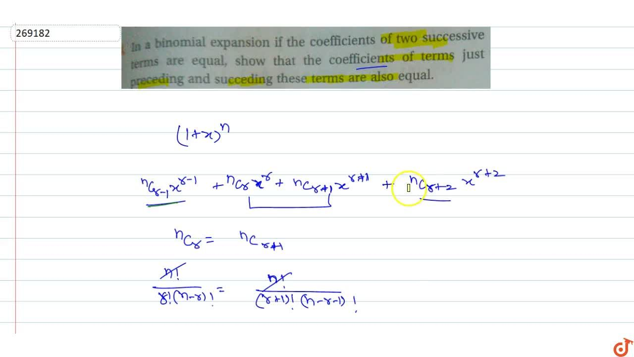 Solution for  In a binomial expansion if the coefficients of tw