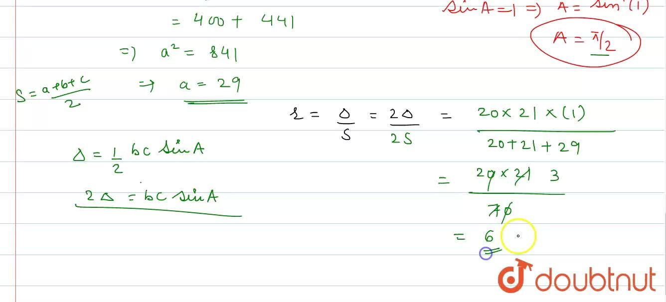 In triangle ABC, b^(2) sin 2C + c^(2) sin 2B = 2bc where b = 20, c = 21, then inradius =