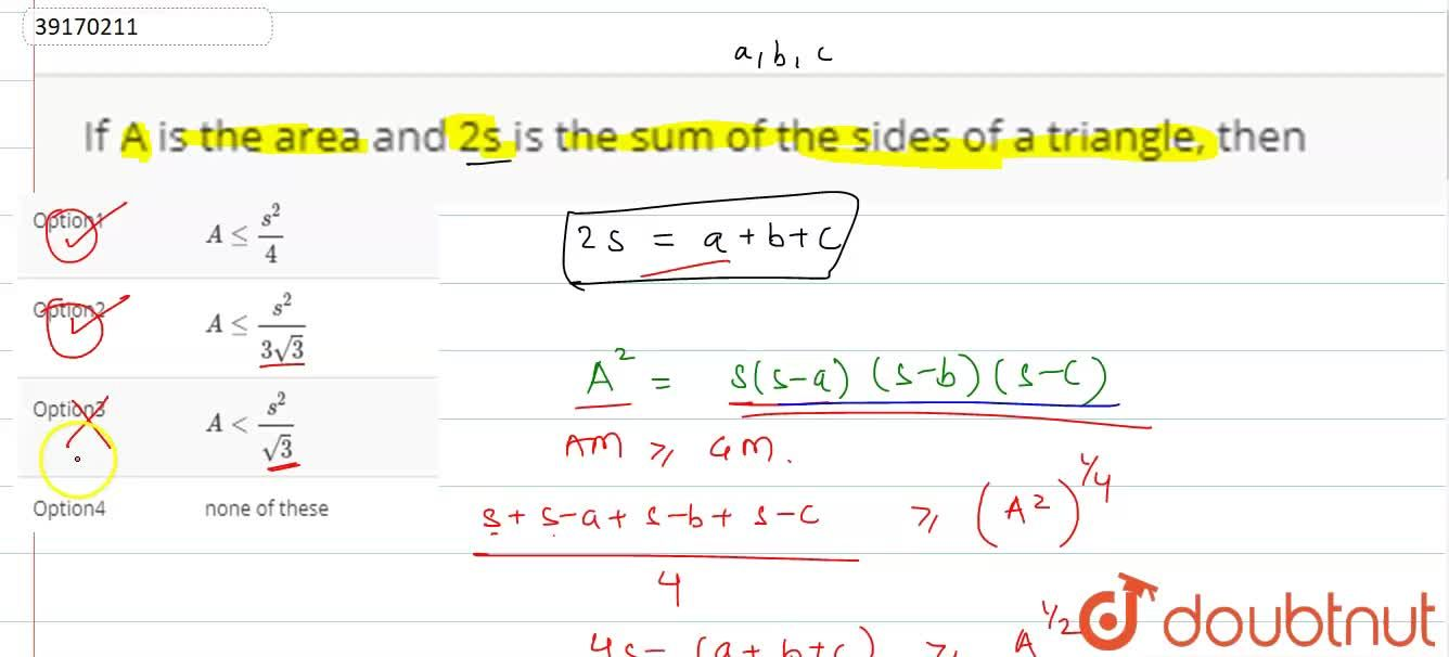 If A is the area and 2s is the sum of the sides of a triangle, then
