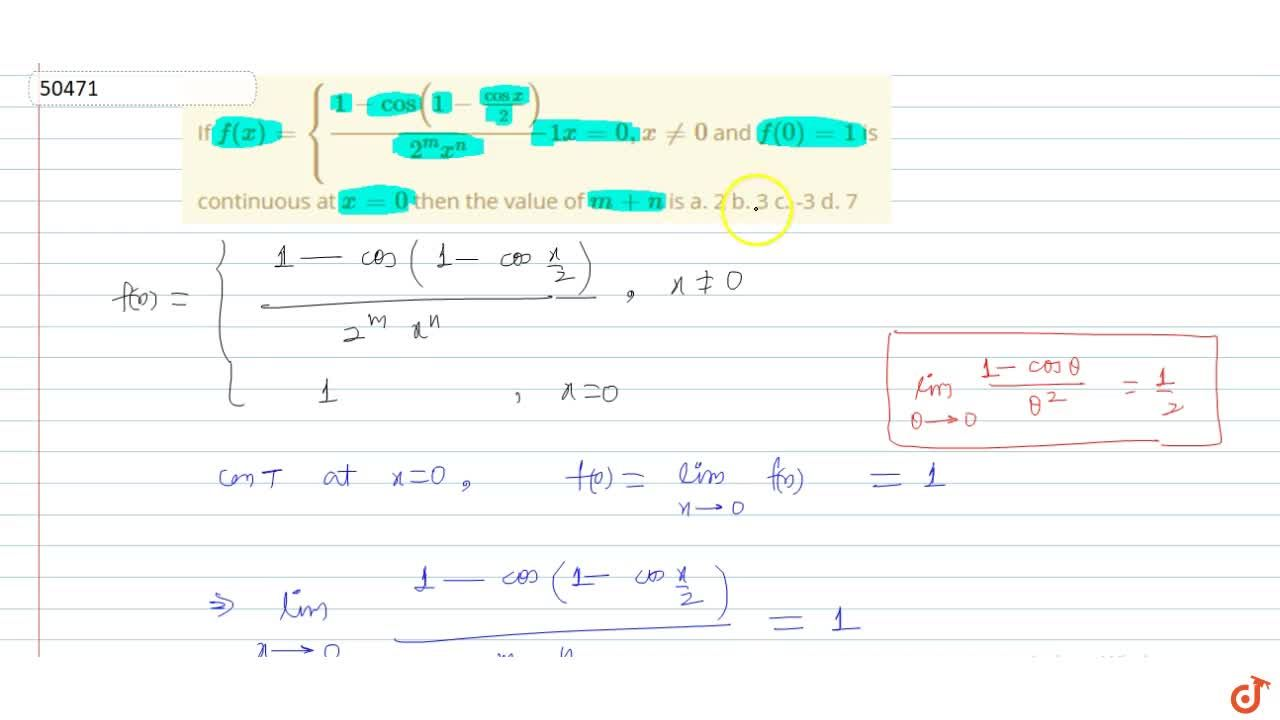 Solution for If f(x)={(1-cos(1-cos x,2)),(2^m x^n)1x=0,x!=0 a