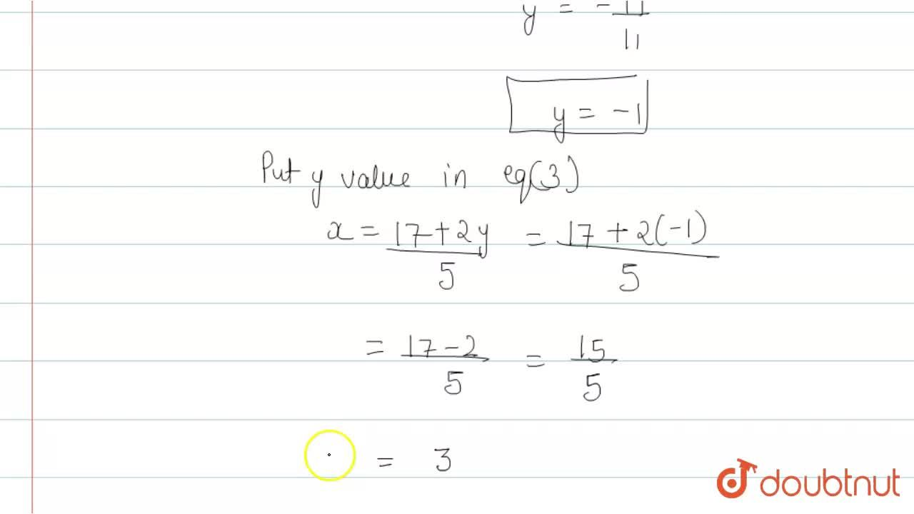 Solution for If 5x-2y = 17 and 3x +y =8, then find the values